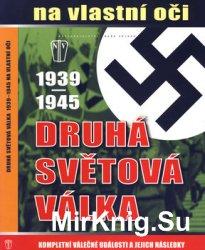 Druha Svetova Valka 1939-1945 na Vlastni Oci