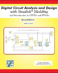 Digital Circuit Analysis and Design with Simulink Modeling and Introduction to CPLDs and FPGAs, 2nd Edition
