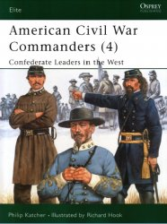 American Civil War Commanders (4) Confederate Leaders in the West