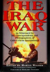 The Iraq War: As Witnessed by the Correspondents and Photographers of Unite ...
