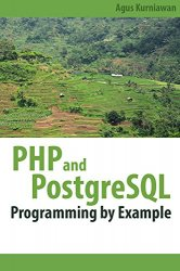 PHP and PostgreSQL Programming By Example