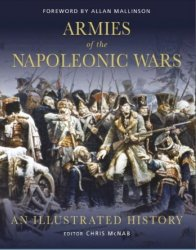 Armies of the Napoleonic Wars An Illustrated History