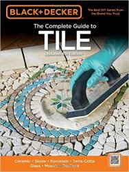 Black & Decker The Complete Guide to Tile, 4th Edition