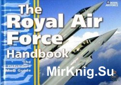 The Royal Air Force Handbook: The Definitive MoD Guide