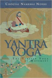 Yantra Yoga: Tibetan Yoga of Movement
