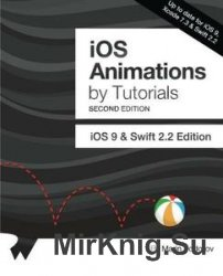 iOS Animations by Tutorials Second Edition: iOS 9 and Swift 2 Edition + Code