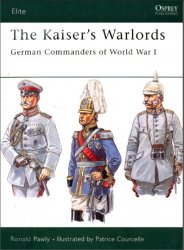 The Kaiser's Warlords German Commanders of World War I