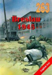 Breslau 1945 (Wydawnictwo Militaria 263)