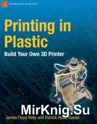 Printing in Plastic: Build Your Own 3D Printer