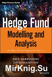 Hedge Fund Modelling and Analysis: An Object Oriented Approach Using C++ (T ...