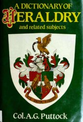A Dictionary of Heraldry and Related Subjects