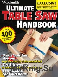 Woodsmith. Ultimate Table Saw Handbook