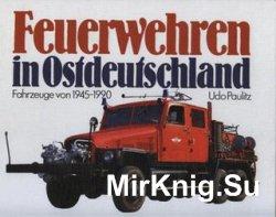 Feuerwehren in Ostdeutschland: Fahrzeuge von 1945-1990