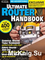 Woodsmith. Ultimate Router Handbook (2012)