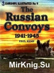 The Russian Convoys 1941-1945 (Warships Illustrated 9)
