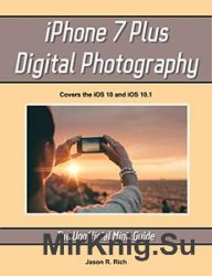 iPhone 7 Plus Digital Photography The Unofficial Mini-Guide (Unofficial Mini-Guides)