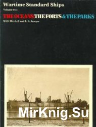 Wartime Standard Ships Volume Two: The Oceans, The Forts & The Parks