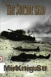 The Suicide Raid: The Canadians at Dieppe, August 19th, 1942
