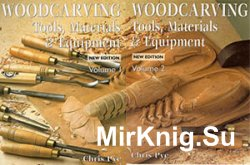 Woodcarving Tools, Materials & Equipment. Volumes I & II