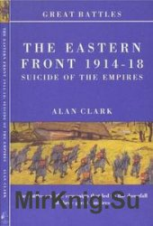 The Eastern Front 1914-18: Suicide of the Empires