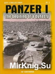 AFV Collection 1 - Panzer I: The Begining of a Dinasty