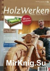 HolzWerken №61 - November/December 2016