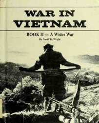 A Wider War (War in Vietnam: Book II)