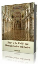 Library of the World's Best Literature, Ancient and Modern, volume 5   (Аудиокнига)