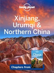 Lonely Planet Xinjiang, Urumqi & Northern China
