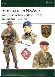 Vietnam ANZACs Australian & New Zealand Troops in Vietnam 1962–72