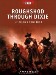Roughshod Through Dixie Grierson's Raid 1863