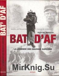 Les Bat' D'AF: La Legende des Mauvais Garcons
