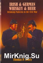 Irish and German Whiskey and Beer: Drinking Patterns in the Civil War