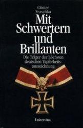 Mit Schwertern und Brillanten: Die Trager der Hochsten Deutschen Tapferkeit ...
