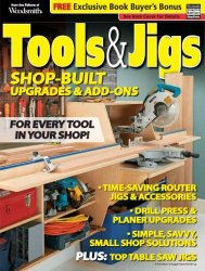 Woodsmith Tools & Jigs: Shop-Built Upgrades & Add-Ons