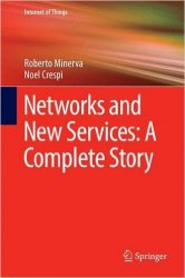 Networks and New Services: A Complete Story (Internet of Things)