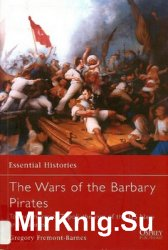 The Wars of the Barbary Pirates (Osprey Essential Histories 066)