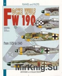 Focke-Wulf Fw 190: From 1939 to 1945 (Planes and Pilots 9)