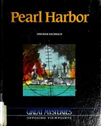 Pearl Harbor: Opposing Viewpoints