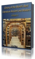 Library of the World's Best Literature, Ancient and Modern, volume 6   (Аудиокнига)