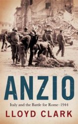 Anzio: Italy and the Battle for Rome, 1944