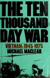 The Ten Thousand Day War: Vietnam, 1945-1975