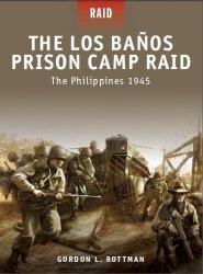 The Los Banos Prison Camp Raid The Philippines 1945