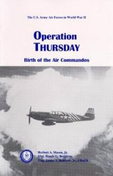 Operation Thursday: Birth of the Air Commandos