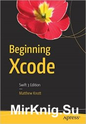 Beginning Xcode: Swift 3 Edition