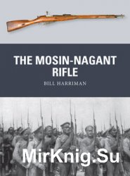 The Mosin-Nagant Rifle (Osprey Weapon 50)
