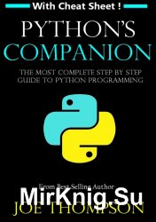 PYTHON: PYTHON'S COMPANION, A STEP BY STEP GUIDE FOR BEGINNERS TO START CODING TODAY!