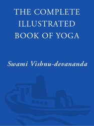 The Complete Illustrated Book of Yoga