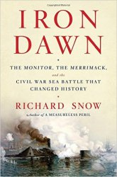 Iron Dawn: The Monitor, the Merrimack, and the Civil War Sea Battle that Ch ...