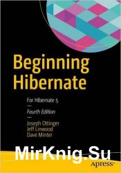 Beginning Hibernate: For Hibernate 5, 4th Edition